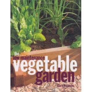 The Low Maintenance Vegetable Garden (9781847735515