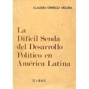 LA DIFICIL SENDA DEL DESARROLLO POLITICO EN AMERICA LATINA