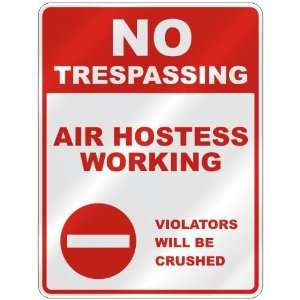 NO TRESPASSING  AIR HOSTESS WORKING VIOLATORS WILL BE