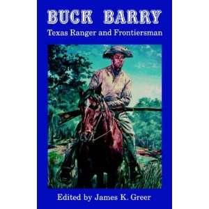 Buck Barry, Texas Ranger and Frontiersman (9780803270138