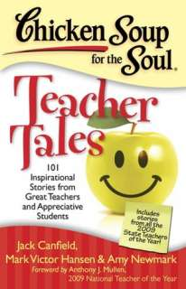 Chicken Soup for the Soul Teacher Tales 101 Inspirational Stories