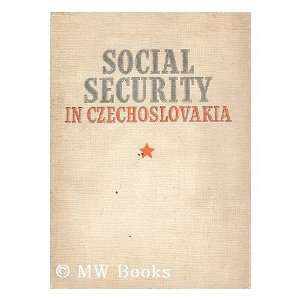 Social Security in Czechoslovakia / by Jan Gallas and