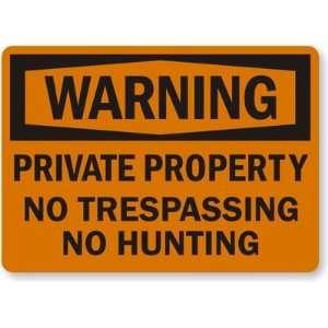 Warning Private Property, No Trespassing, No Hunting High
