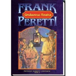 The Tombs of Anak Volume III (9788385435419): Frank Peretti: Books