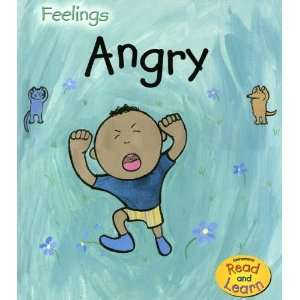 Angry (Heinemann Read and Learn) (9781403492913): Sarah