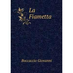 La Fiametta Boccaccio Giovanni Books
