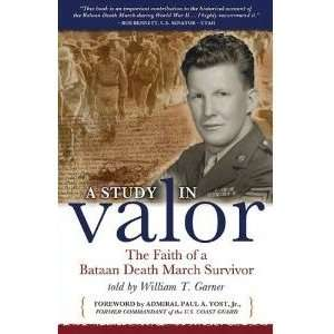 The Faith of a Bataan Death March Survivor William T. Garner Books