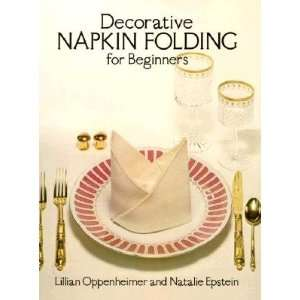 Napkin Folding for Beginners [DECORATIVE NAPKIN FOLDING FOR]: Books
