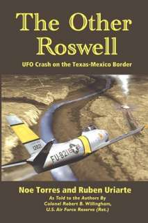 The Other Roswell UFO Crash on the Texas Mexico Border