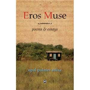 Eros Muse Poems & Essays (9781592213986) opal palmer adisa Books