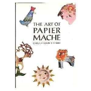 The Art of Paper Mache Carla and John B. Kenny  Books