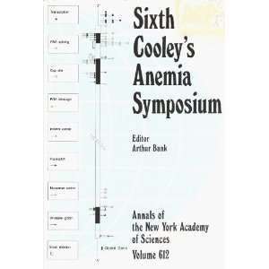 Sixth Cooleys Anemia Symposium (Annals of the New York