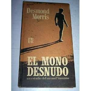 El Mono Desnudo: Morris Desmond: Books
