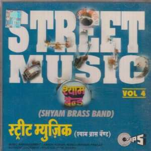 Indian Street Music Vol 4: Shyam Brass Band: Music
