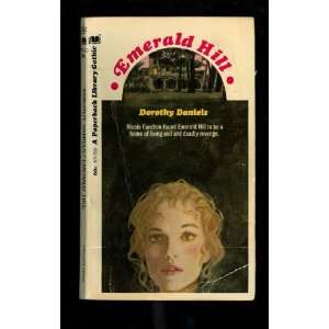 Emerald Hill: Dorothy Daniels: Books
