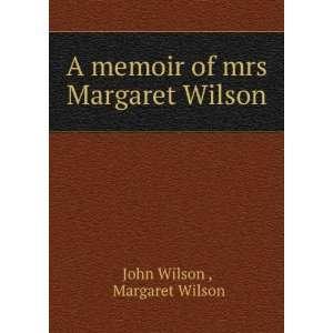 memoir of mrs Margaret Wilson Margaret Wilson John Wilson  Books