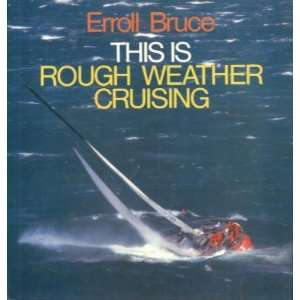This is Rough Weather Cruising (9780245531880) Erroll Bruce Books