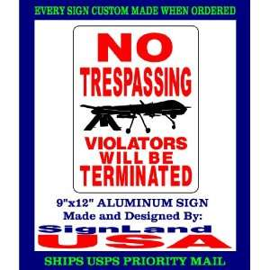 NO TRESPASSING SIGN PREDATOR DRONES
