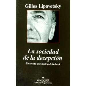 SOCIEDAD DE LA DECEPCION, LA (9788433962768): LIPOVETSKY GILLES: Books
