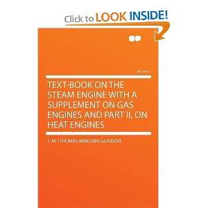on Heat Engines (9781290328395): T. M. (Thomas Minchin) Goodeve: Books