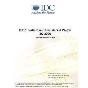 BRIC: India Executive Market Watch 2Q 2006 Avneesh Saxena