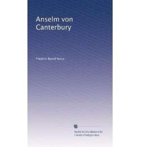 Anselm von Canterbury (German Edition) Friedrich Rudolf Hasse Books