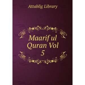 Maarif ul Quran Vol 5 Attablig Library Books