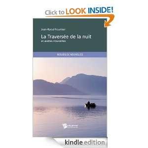 La Traversée de la nuit: et autres nouvelles (French Edition): Jean