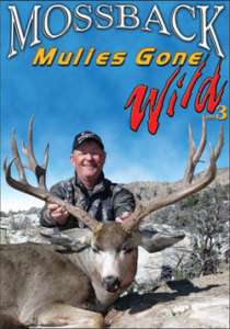 Mossback MULIES GONE WILD 3 ~ Mule Deer Hunting DVD NEW