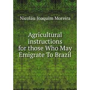 those Who May Emigrate To Brazil: Nicoláu Joaquim Moreira: Books