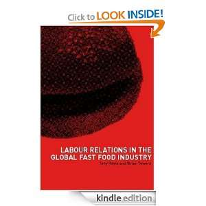 Labour Relations in the Global Fast Food Industry Brian Towers, Tony
