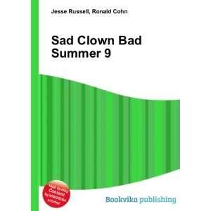 Sad Clown Bad Summer 9: Ronald Cohn Jesse Russell: Books