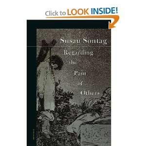 Regarding the Pain of Others (9780312422196): Susan Sontag: Books