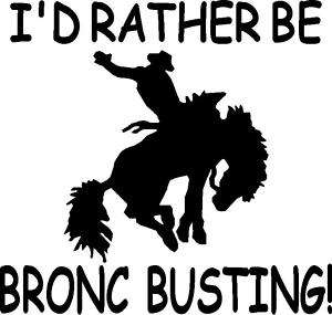 Rather Be Bronc Busting Rodeo Horse Sticker/Decal