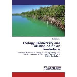 Ecology, Biodiversity and Pollution of Indian Sundarbans