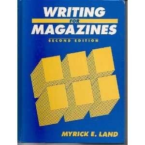 Writing for Magazines (9780139711930): Myrick E. Land: Books