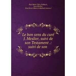 Paul Henri Dietrich Holbach baron d Paul Henri Thiry Holbach: Books