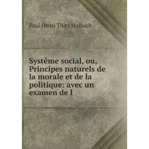la politique: avec un examen de l .: Paul Henri Thiry Holbach: Books