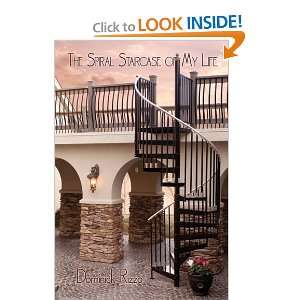 The Spiral Staircase of My Life: A Selection of Poetry