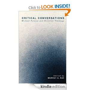 Critical Conversations: Michael Polanyi and Christian Theology: Murray