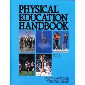 : Physical Education Handbook (9780136630975): Don Cash Seaton: Books