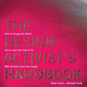 Socially Conscious Design (9781440308741) Noah Scalin, Michelle Taute