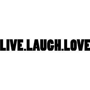 LIVE LAUGH LOVE   Vinyl Decal Sticker   8   White