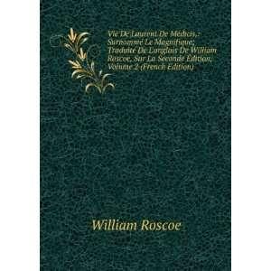 © Le Magnifique; Traduite De Langlais De William Roscoe, Sur La