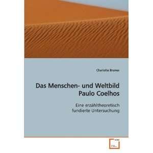 Das Menschen  und Weltbild Paulo Coelhos: Eine