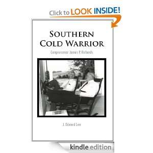 Southern Cold Warrior: Congressman James P. Richards: J. Edward Lee