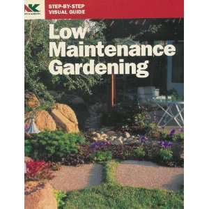 Low Maintenance Gardening (Step By Step Visual Guide