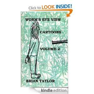 WORMS EYE VIEW CARTOONS VOLUME 2 BRIAN TAYLOR  Kindle