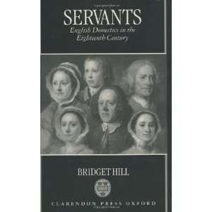 Servants: English Domestics in the Eighteenth Century: Bridget Hill