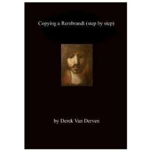 Copying a Rembrandt (step by step): Derek Van Derven: Movies & TV